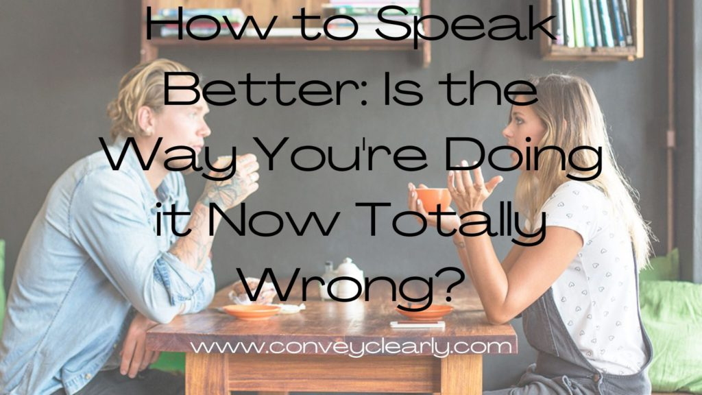 how to speak better with convey
