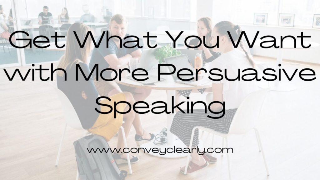 persuasive speaking with convey