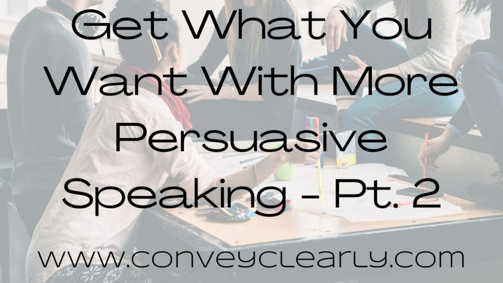 get what you want with more persuasive speaking