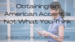 Obtaining an American Accent is Not What You Think