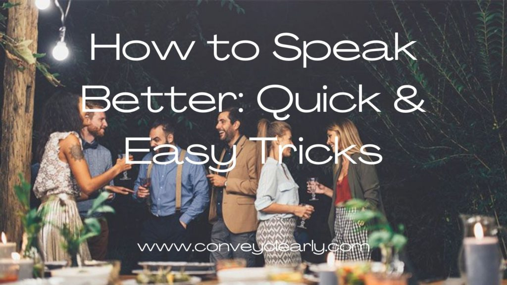 how to speak bettere-quick and easy tricks