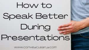 how to speak better during presentations