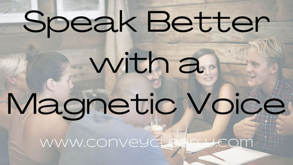speak with a magnetic voice