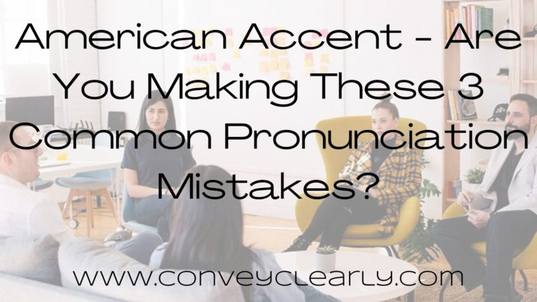 american accent - are you making these 3 common pronunciation mistakes?