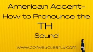 american accent - pronounce the TH sound