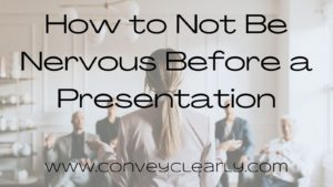 how to not be nervous before a presentation