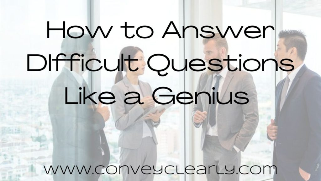 how to answer difficult questions like a genius