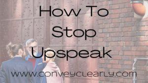 how to stop upspeak