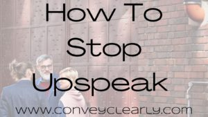 how to stop upspeak