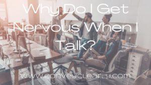 why do I get nervous when I talk