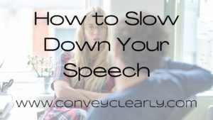 how to slow down your speech