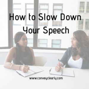 How to slow down your speech by Ita Olsen