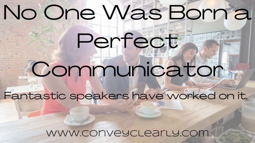 No One Was Born a Perfect Communicator