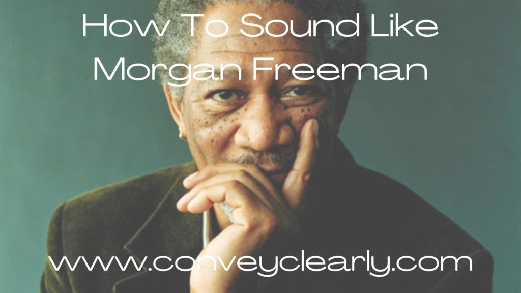 how to sound like morgan freeman