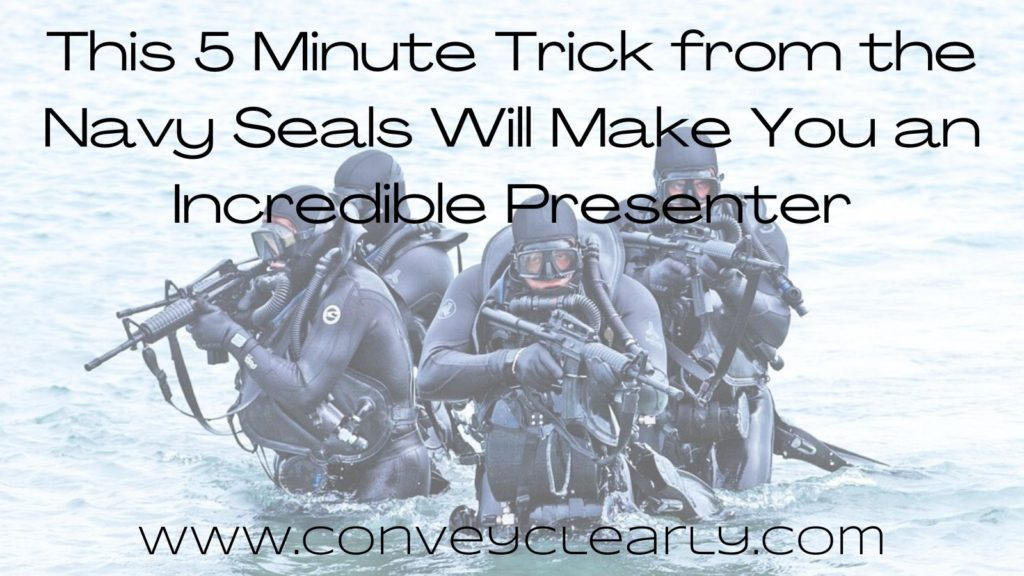 this 5 minute trick from the navy seals will make you an incredible presenter