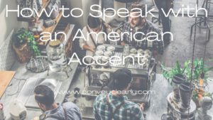 how to speak with an american accent