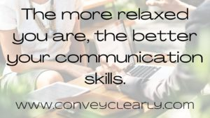 relax when you want to communicate