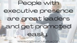 how to get executive presence with convey