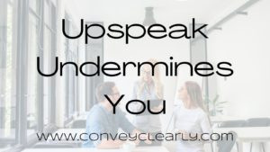 upspeak undermines you