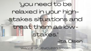 you need to be relaxed in your high-stakes situations